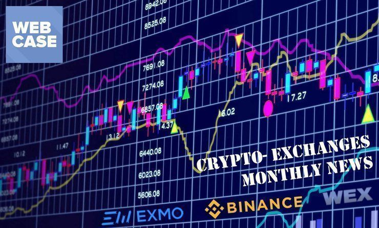 CRYPTO- EXCHANGES MONTHLY NEWS - 30